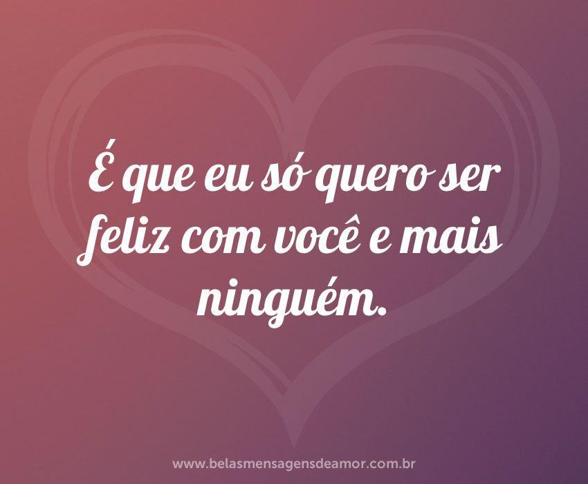 Ser feliz com você